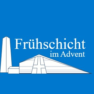 Frühschicht in der Adventszeit 2019 @ Pfarrkirche St. Maria Königin